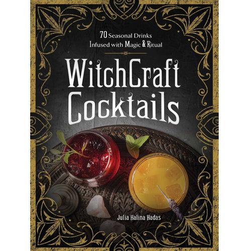 WitchCraft Cocktails Book - 70 Seasonal Drinks Infused with Magic & Ritual