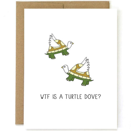 WTF Is a Turtle Dove? Card
