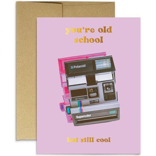 You're Old School But Still Cool Card