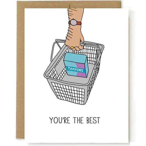 You're the Best Tampons Card