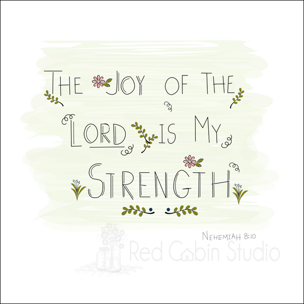 The Joy of the Lord is my Strength - Digital Print Download - Digital Illustration - Nehemiah 8:10