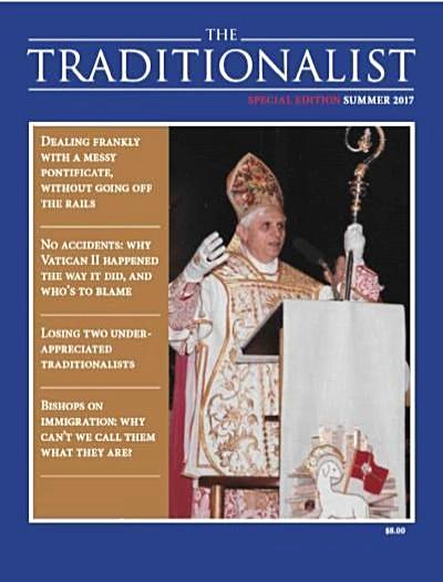 Traditionalist Magazine ( Summer 2017) donate to support Catholic Media Apostolate