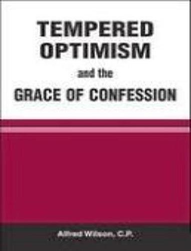 Tempered Optimism and the Grace of Confession