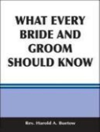 What Every Bride and Groom Should Know