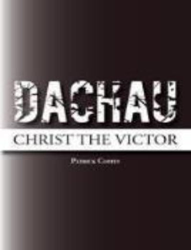 Dachau: Christ the Victor