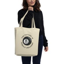 Load image into Gallery viewer, The Future is Female Orgasms Eco Tote Bag