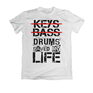 Drums Saved My Life - White