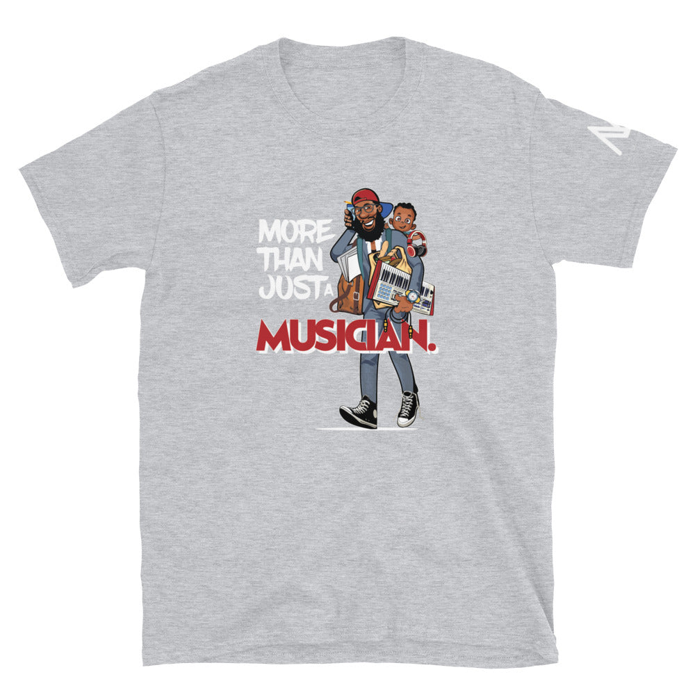 MORE THAN JUST A MUSICIAN TEE