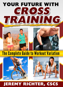 Your Future with Fitness: Cross Training