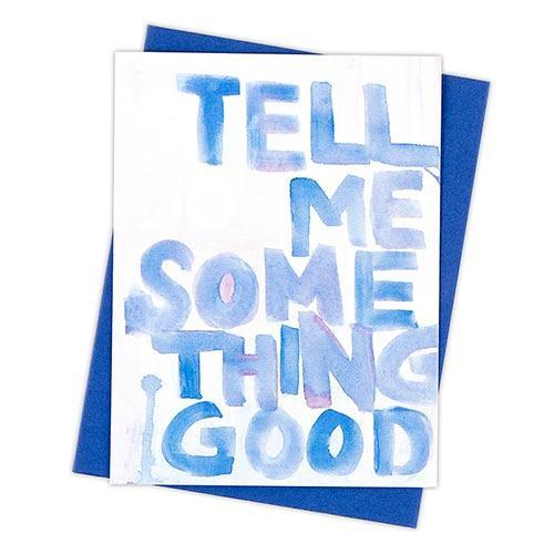 Tell Me Something Good Card