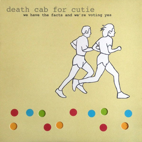 Death Cab for Cutie - We Have The Facts And We're Voting Yes [LP]