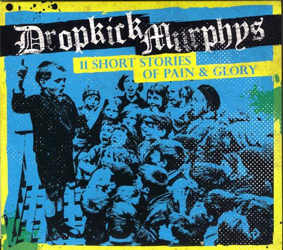 Dropkick Murphys - 11 Short Stories Of Pain & Glory [LP] (gatefold, download, poster)