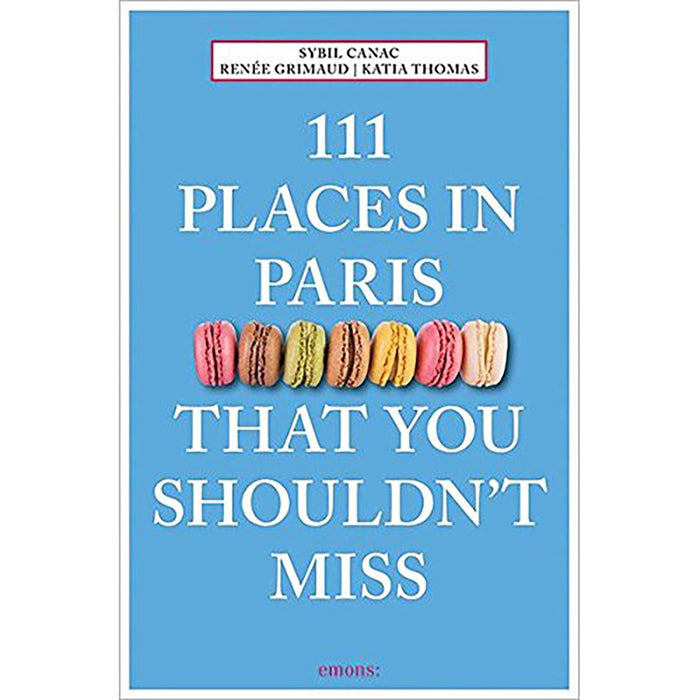 111 Places In Paris - That You Shouldn't Miss