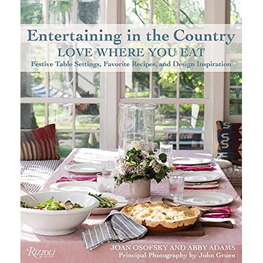 Entertaining in the Country: Love Where You Eat