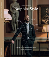 Bespoke Style: The cuts of 25 of the world's finest tailors, analysed and explained