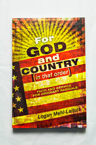For God & Country (in that order): Faith and Service for Ordinary Radicals