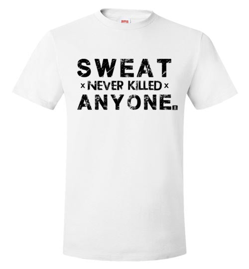 Sweat Never Killed Any One