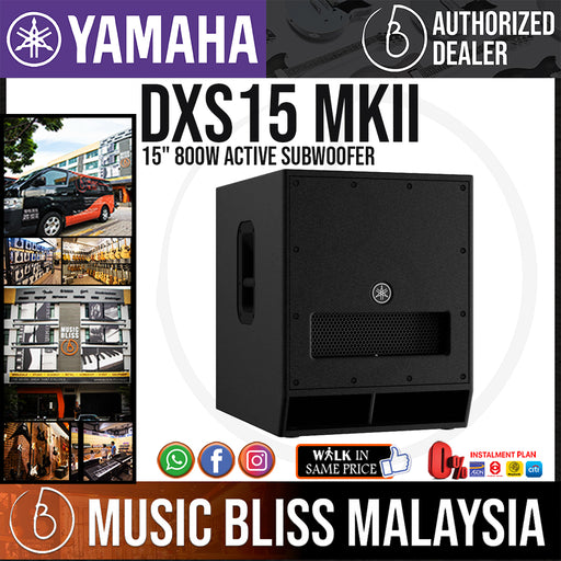 Yamaha DXS15 MKII 15 inch DXR Series Active Subwoofer (DXS-15/DXS 15) *Crazy Sales Promotion* - Music Bliss Malaysia