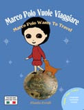 Marco Polo Vuole Viaggiare: Marco Polo Wants to Travel