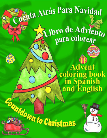 Cuenta atrás para Navidad, libro de Adviento para colorear: Countdown to Christmas, Advent coloring book in Spanish and English
