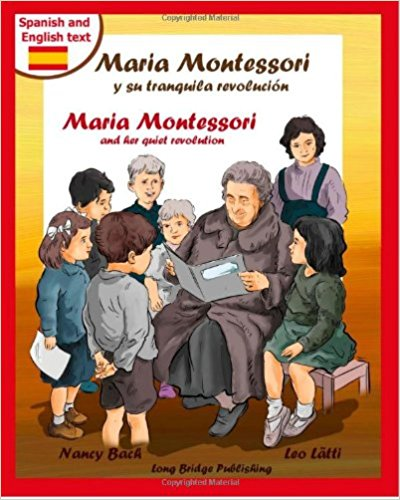 Maria Montessori y Su Tranquila Revolucion - Maria Montessori and Her Quiet Revolution: A Bilingual Picture Book about Maria Montessori and Her School (Spanish Edition)