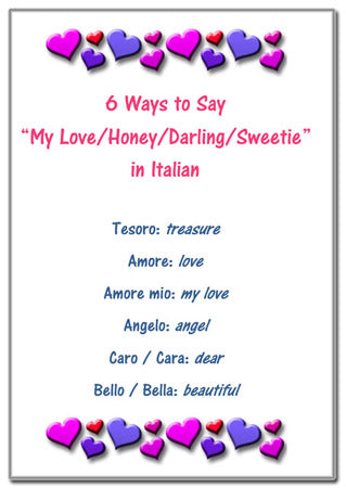 "New!    6 Ways to Say ""My Love/Honey/Darling/Sweetie"" in Italian"