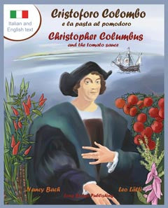 Cristoforo Colombo e la pasta al pomodoro - Christopher Columbus and the pasta with tomato sauce: A bilingual picture book (Italian-English text)