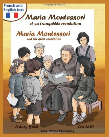 Maria Montessori Et Sa Tranquille Revolution - Maria Montessori and Her Quiet Revolution: A Bilingual Picture Book about Maria Montessori and Her Scho (French Edition)