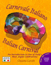 Carnevale Italiano - Italian Carnival: An Introduction to One of Italy's Most Joyful Celebrations