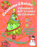 Coloriamo il Natale! - Let's Color Christmas!:  Calendario dell'Avvento da Colorare - Advent Coloring Book (Italian - English)