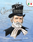 Giuseppe Verdi, Compositore d'Opera Italiano - Giuseppe Verdi, Italian Opera Composer: A bilingual picture book (Italian-English text)