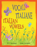 Vocali Italiane, Italian Vowels: A Picture Book about the Vowels of the Italian Alphabet  Italian Edition with English Translation