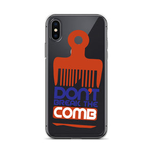 Don't Break the Comb iPhone Case