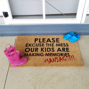Excuse The Mess Our Kids Are Maniacs Door Mat