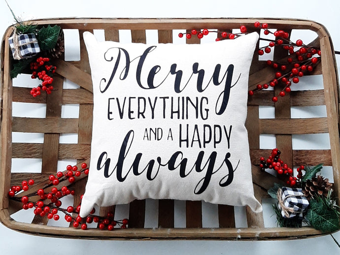 Merry Everything and a Happy Always Christmas Pillow