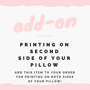 Add printing to 2nd side of pillow