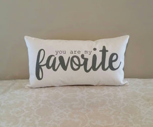 You are my favorite Decorative Accent Pillow