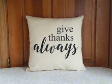 Give Thanks Always Autumn Decorative Pillow