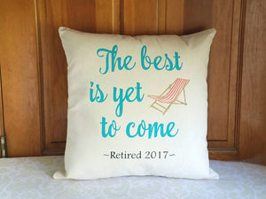 Retirement Gift for Women, The Best is Yet to Come, Beach Themed Pillow