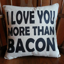 I Love You More Than Bacon Throw Pillow