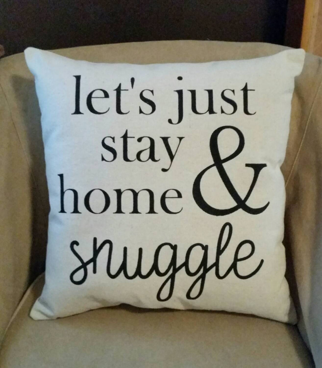Let's just stay home and snuggle Accent Pillow