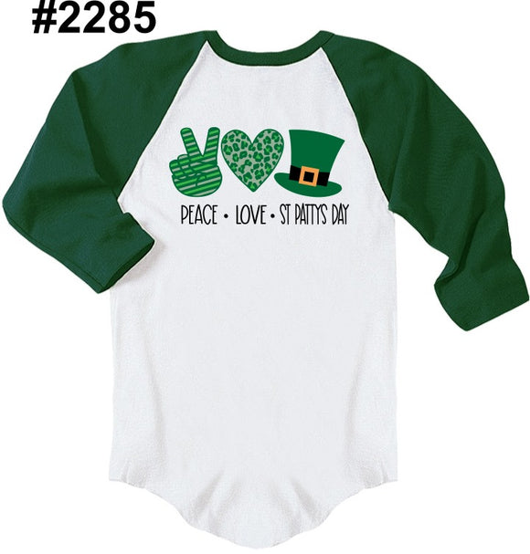 Peace Love St. Patty's RAGLAN (other colors and kids sizes available)