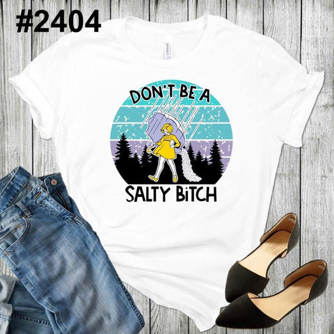 Don't be a Salty Bit@& (available in RAGLAN too!)