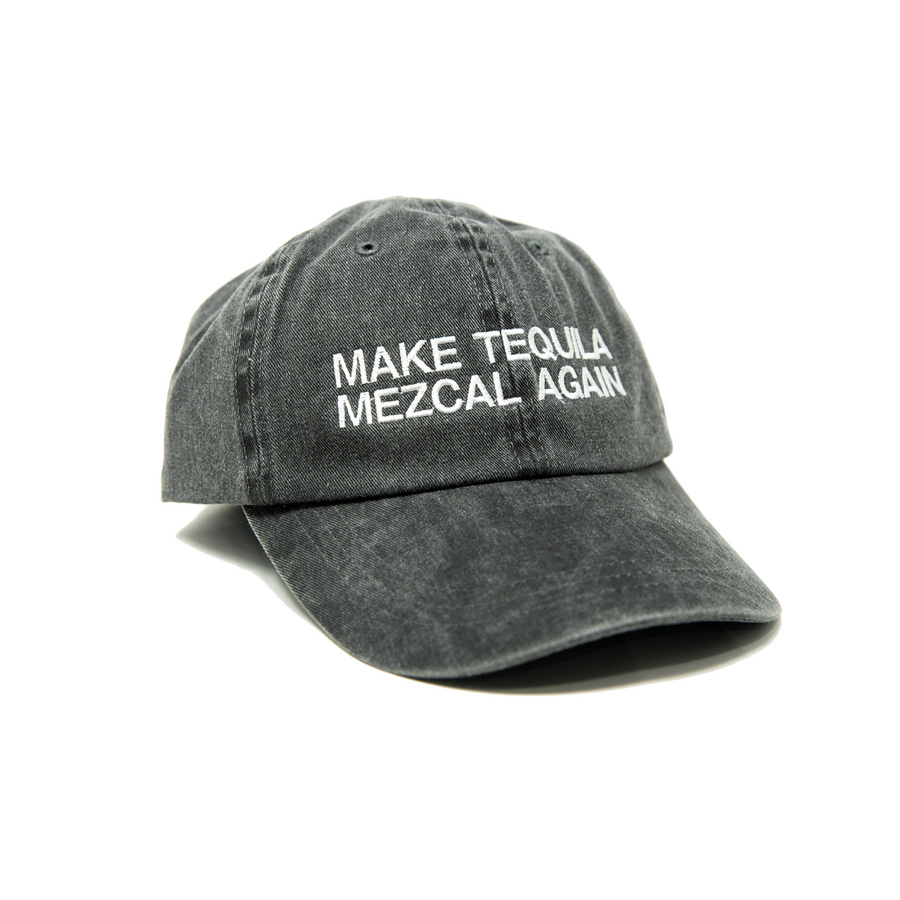 Make Tequila Mezcal Again Hat
