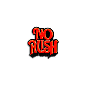 No Rush Pin