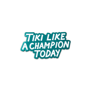 Tiki Like A Champ Pin