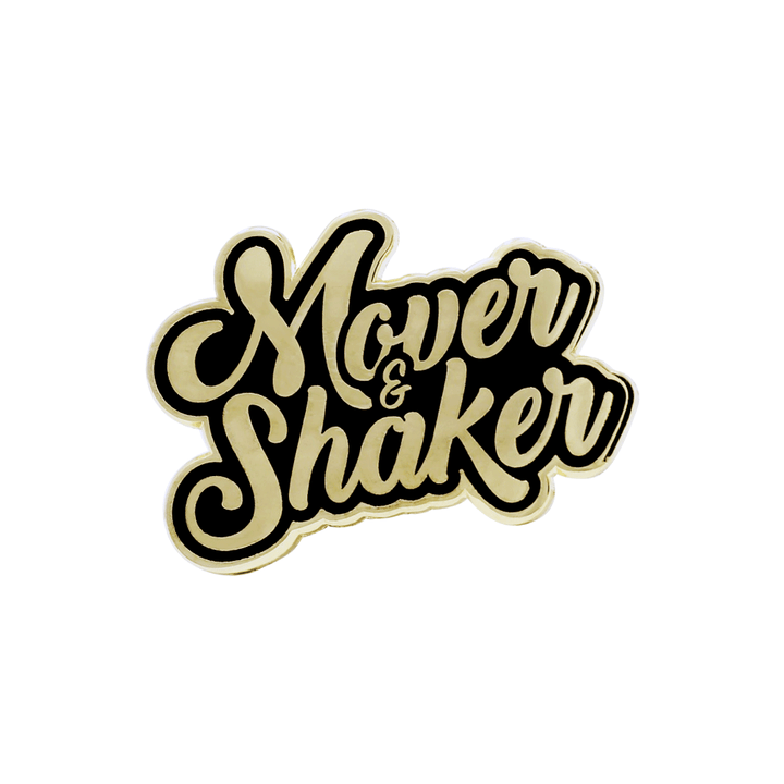 Mover & Shaker Pin