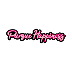 Pursue Happiness Pin