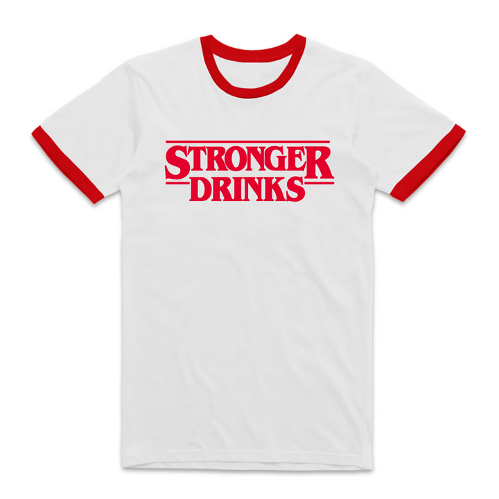 Stronger Drinks Ringer T-Shirt