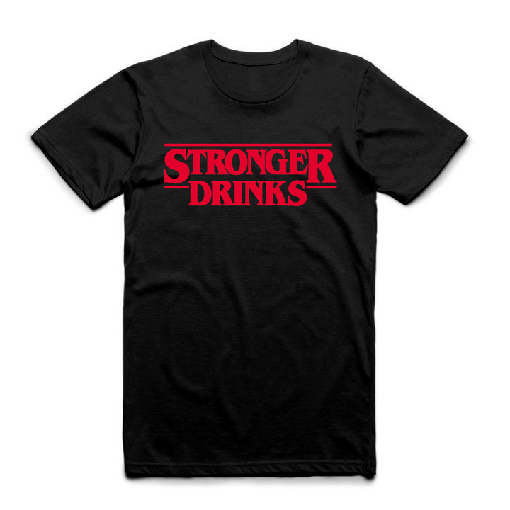 Stronger Drinks T-Shirt
